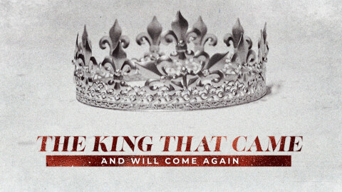 The King that came and will Come Again…