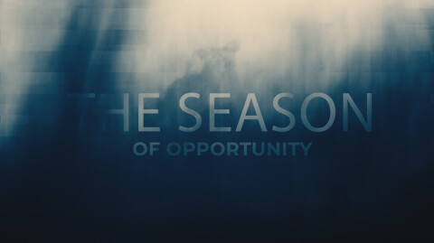 The Season of Opportunity…
