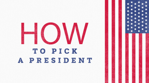 How To Pick A President…(2020)
