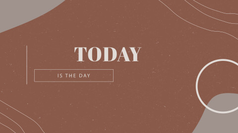 Today is the Day…