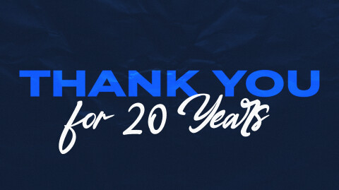 Thank You For 20 Years…
