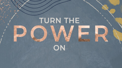 Turn On The Power…