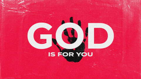 Don't Be Discouraged, God is For You…