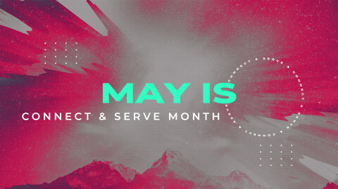 MAY IS SERVE MONTH…